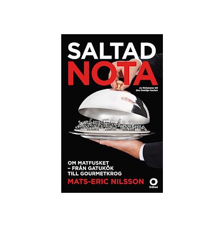 Saltad Nota - Om matfusket från gatukök till gourmetkrog
