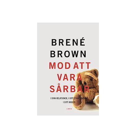 Mod att vara sårbar av Brené Brown