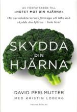 Skydda din hj�rna - om tarmbakteriernas l�kande f�rm�ga, av David Perlmutter
