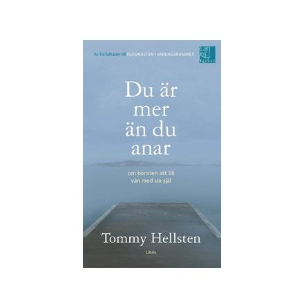 Du är mer än du anar, av Tommy Hellsten