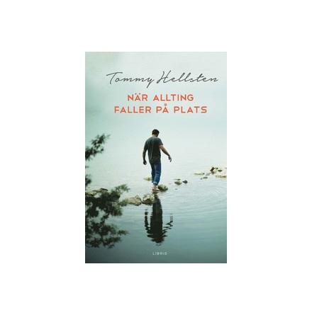 När allting faller på plats, av Tommy Hellsten
