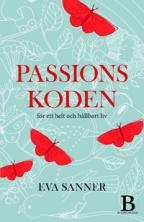 Passionskoden - f�r ett helt och h�llbart liv, av Eva Sanner