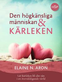 Den högkänsliga människan och kärleken, av Elaine N Aron