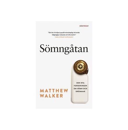 Sömngåtan, den nya forskningen om sömn och drömmar, Matthew Walker