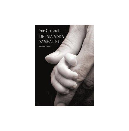 Det själviska samhället, av Sue Gerhardt