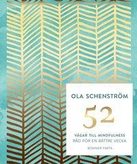 52 vägar till mindfulness, råd för en bättre vecka, Ola Schenström