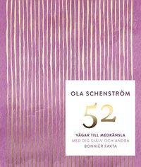 52 vägar till medkänsla, med dig själv och andra, Ola Schenström
