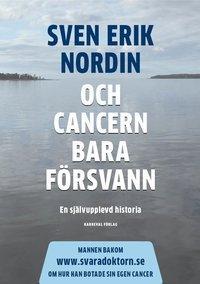Och cancern bara försvann, av Sven Erik Nordin