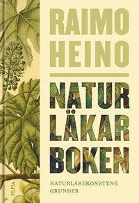 Naturläkarboken del 1, Naturläkekonstens grunder av Raimo Heino