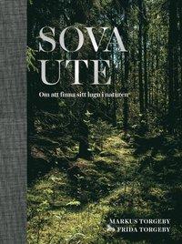Sova ute - om att finna sitt lugn i naturen, av Markus Torgeby